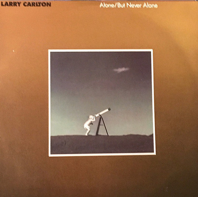 Larry Carlton-Alone But Never Alone.png